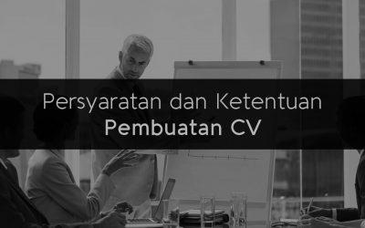 Persyaratan dan Ketentuan Pembuatan CV